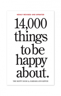 """14,000 Things To Be Happy About"" by Barbara Ann Kipfer"