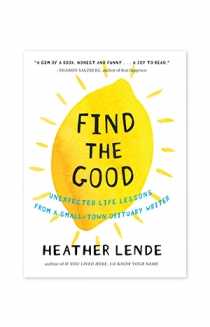 """Find The Good"" by Heather Lende"