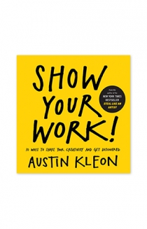 """Show Your Work!"" by Austin Kleon"