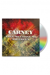 Carney: Love Me Chase Me / Mr Green CD Single