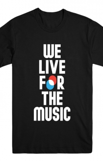We Live For The Music (Black Tee)