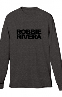 Robbie Rivera  Long Sleeve
