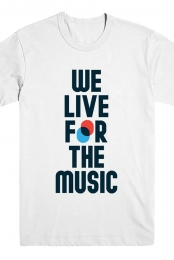 We Live For The Music (White Tee)
