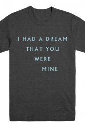 I Had A Dream Lyric Tee