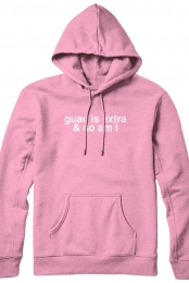 guac is extra and so am i hoodie (pink)