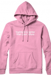 highlight brighter than your future hoodie (pink)
