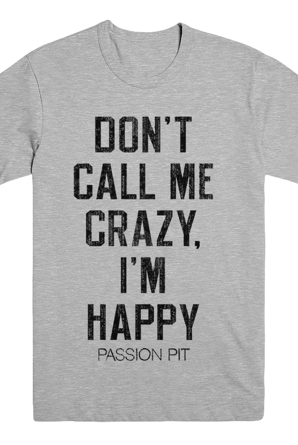 Don't Call Me Crazy Tee (Heather Grey)