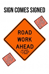 Road Work Ahead Sign - Signed + 2 stickers