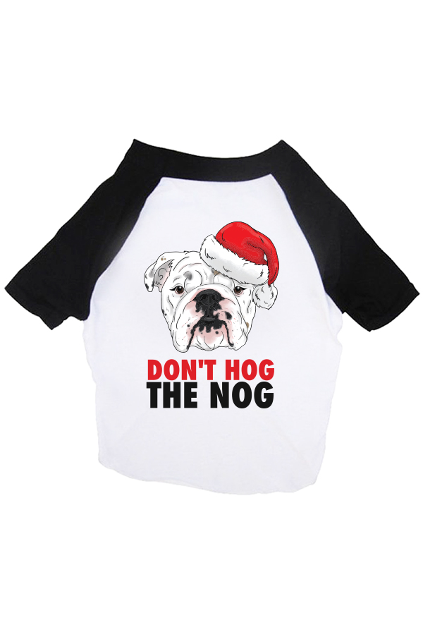 Don't Hog The Nog Dog Shirt