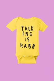 Talking Is Hard Onesie