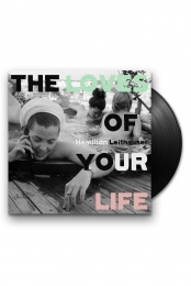 The Loves of Your Life LP