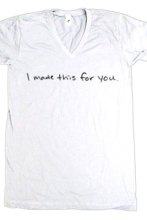 I Made This For You (White V-Neck)