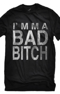 I'mma Bad Bitch (Crew neck)
