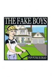 The Fake Boys- Pop Punk Is Dead