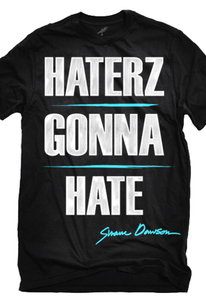 new concept 0ccdb b8530 Haterz Gonna Hate T-Shirt - Shane Dawson T-Shirts - Online Store on  District Lines