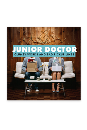 Clumsy Words and Bad Pick Up Lines CD Music - Junior Doctor