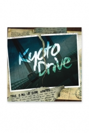 Kyoto Drive - This Is All We Ever Wanted