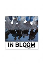 In Bloom - All My Potential