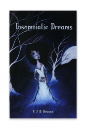 Insomniatic Dreams by S. J. D. Howson