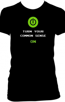 Turn your common sense ON women's tee