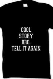 Cool Story Bro. Tell It Again-Black