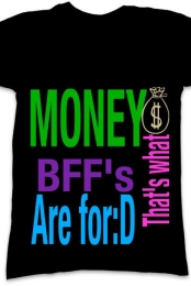 Money, thats what bffs are for NikkixxStudiosxx