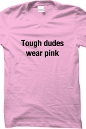 Tough dudes wear pink