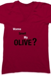 Wanna Smell My Olive?