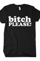 Bitch Please (Black)