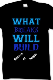 What Breaks Will Build