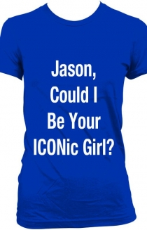 Jason, Could I Be Your ICONic Girl?