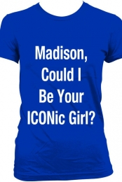 Madison, Could I Be Your ICONic Girl?