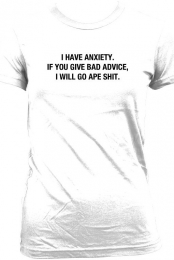 I HAVE ANXIETY SHIRT