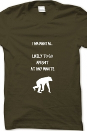 I am mental shirt