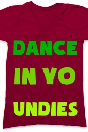 dance in yo undies girls' shirt