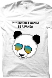 F*** SCHOOL I WANNA BE A PANDA