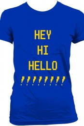 HEY HI HELLO T-SHIRT