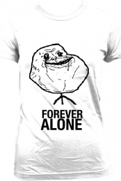 Forever Alone.