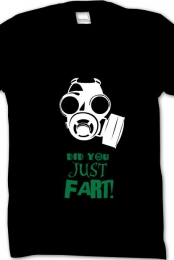 DID YOU JUST FART! shirt