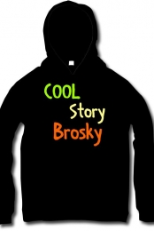 Cool Story Brosky