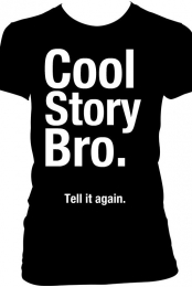 Cool story bro(women)