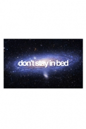 Don't Stay In Bed Poster