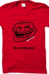 Hes watching you t-shirt