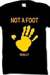 Not a Foot T-Shirt - Really