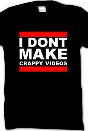 I DONT MAKE CRAPPY VIDEOS