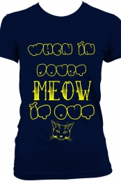 When in Doubt Meow It Out