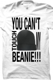 you cant touch my beanie!