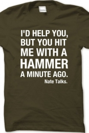 You Hit Me With A Hammer Men's Crew Neck Shirt
