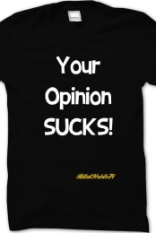 Your Opinion Sucks - Men's T-Shirt