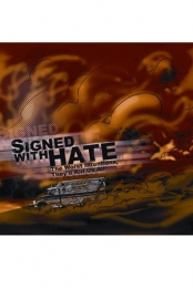 Signed With Hate The Worst Intentions, They'll Kill Us All